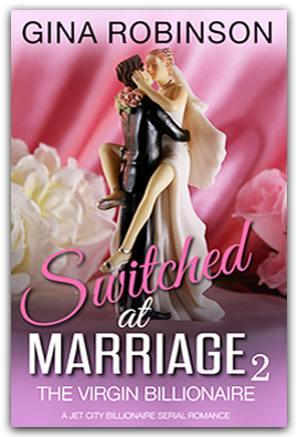 The Virgin Billionaire  - Book 2 of the Switched at Marriage serial romance