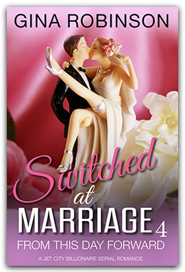 From This Day Forward  - Book 4 of the Switched at Marriage serial romance