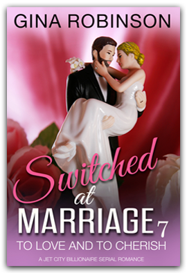 To Love and To Cherish  - Book 7 of the Switched at Marriage serial romance