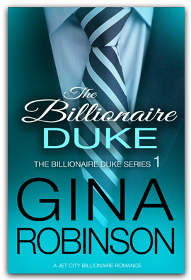 The Billionaire Duke  - Book 1 of the Billionaire Duke serial romance