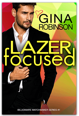 Lazer Focused - Billionaire Matchmaker Series book 1