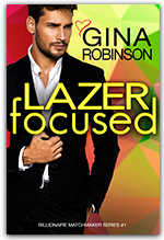 Lazer Focused - Book 1 of the Billionaire Matchmaker series