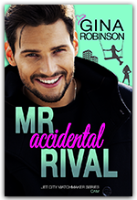 Mr. Accidental Rival - Book 3 of the Jet City Matchmaker series